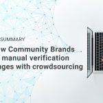 Manual verification challenges? Watch our on-demand webinar to see how Community Brands solved theirs with crowdsourcing