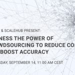 Dyanix & ScaleHub present: Harness the power of crowdsourcing to reduce costs and boost accuracy